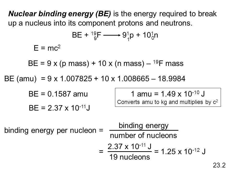 BE = 9 x (p mass) + 10 x (n mass) – 19F mass
