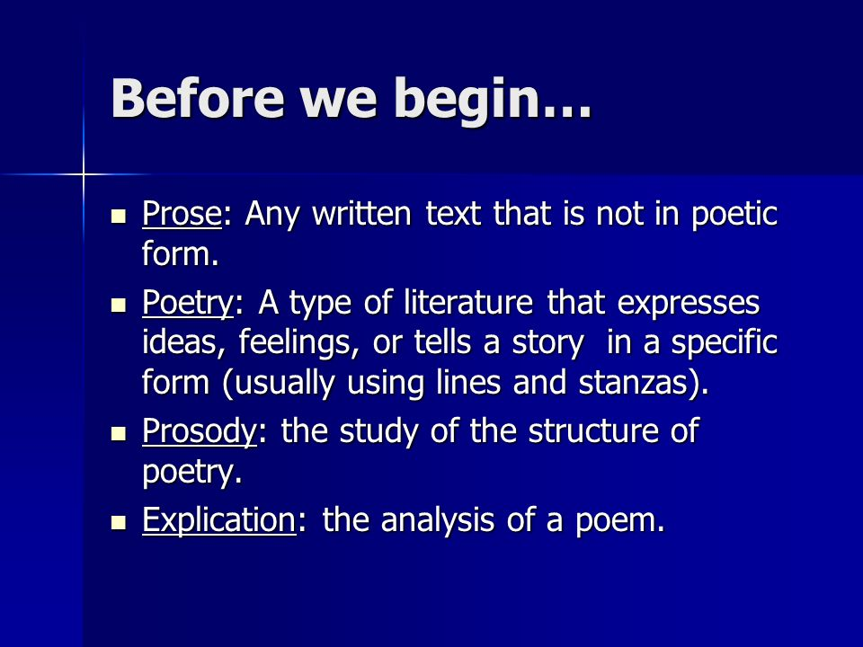 Before we begin… Prose: Any written text that is not in poetic form.