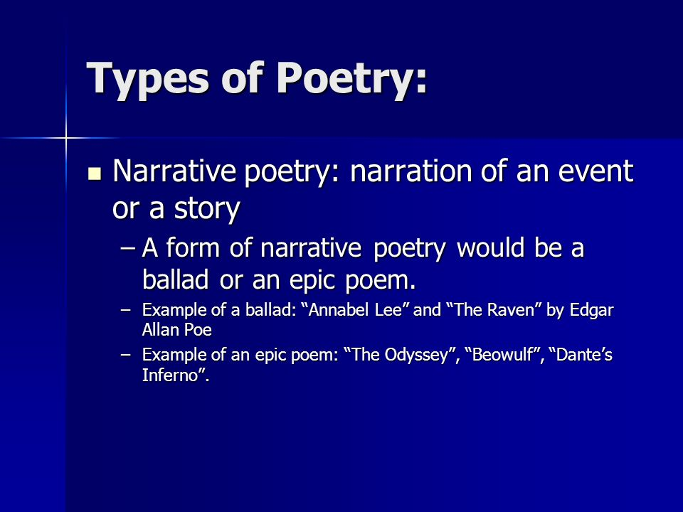Types of Poetry: Narrative poetry: narration of an event or a story
