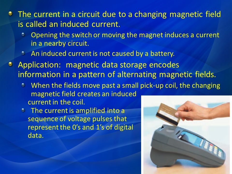 The current in a circuit due to a changing magnetic field is called an induced current.