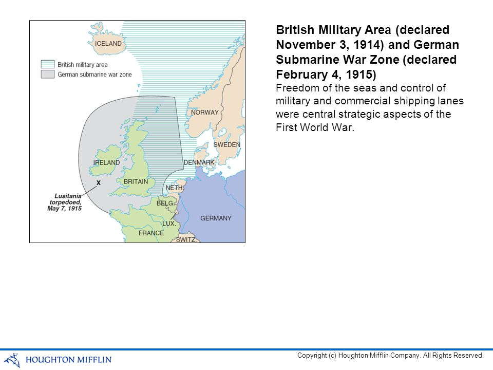 British Military Area (declared November 3, 1914) and German Submarine War Zone (declared February 4, 1915)