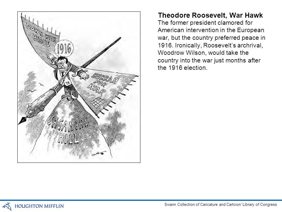 Theodore Roosevelt, War Hawk