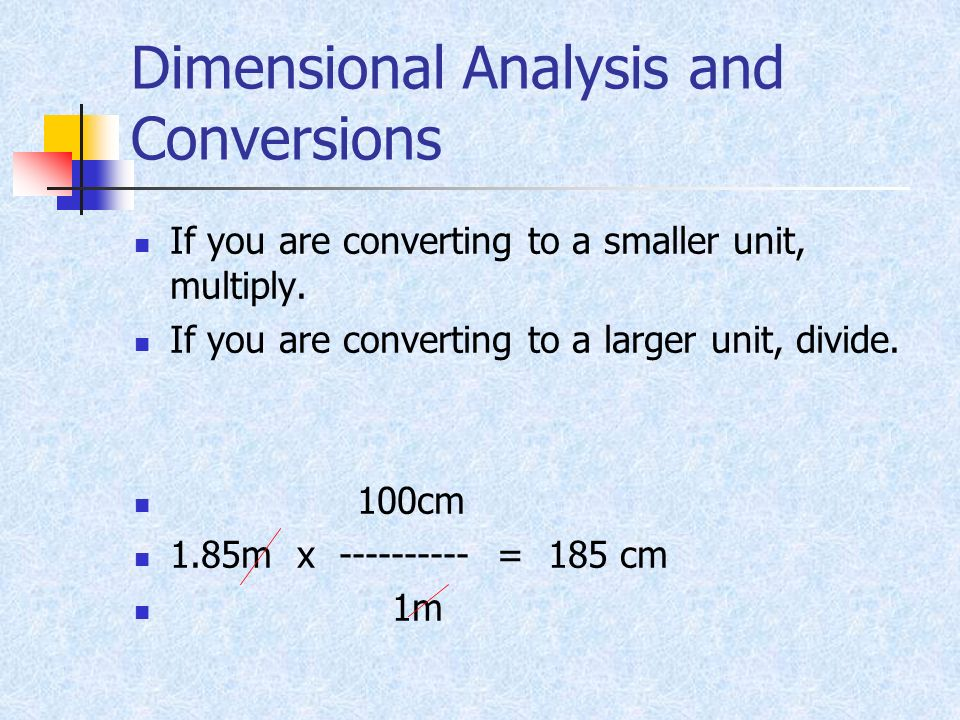 Dimensional Analysis and Conversions