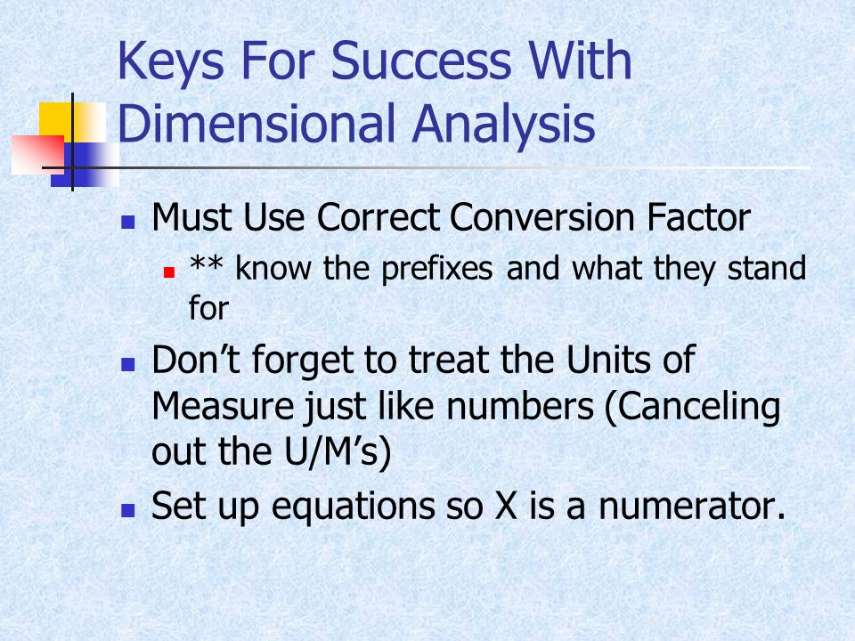 Keys For Success With Dimensional Analysis