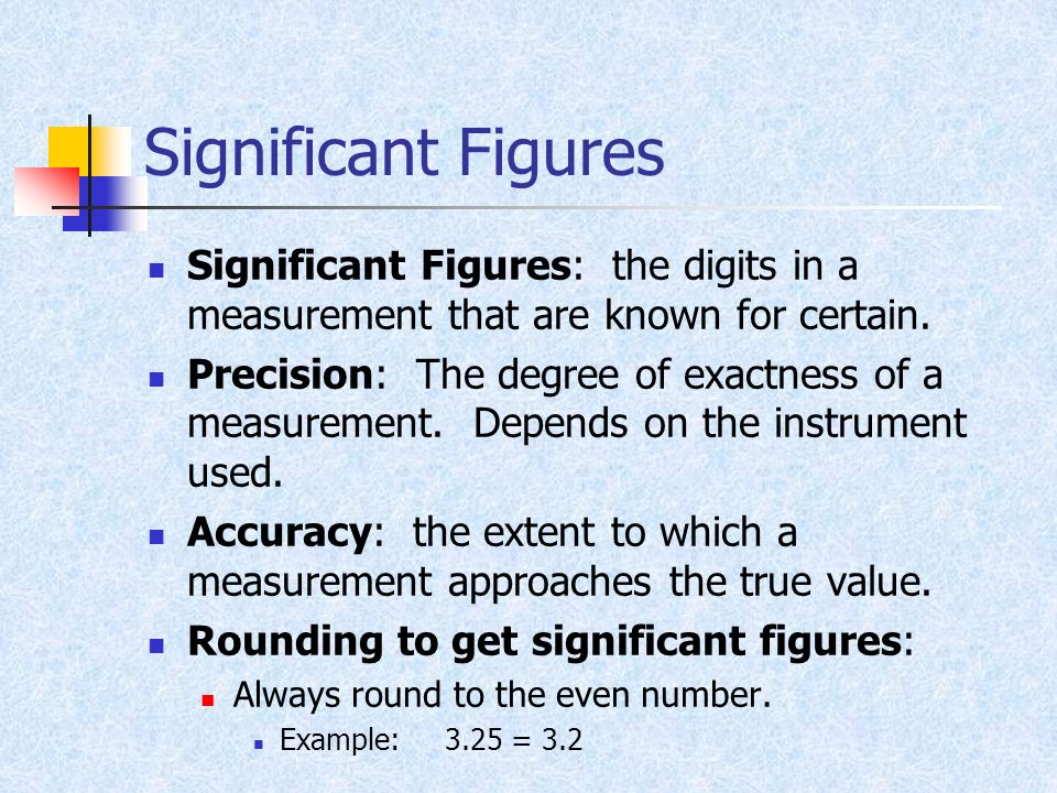 Significant Figures Significant Figures: the digits in a measurement that are known for certain.