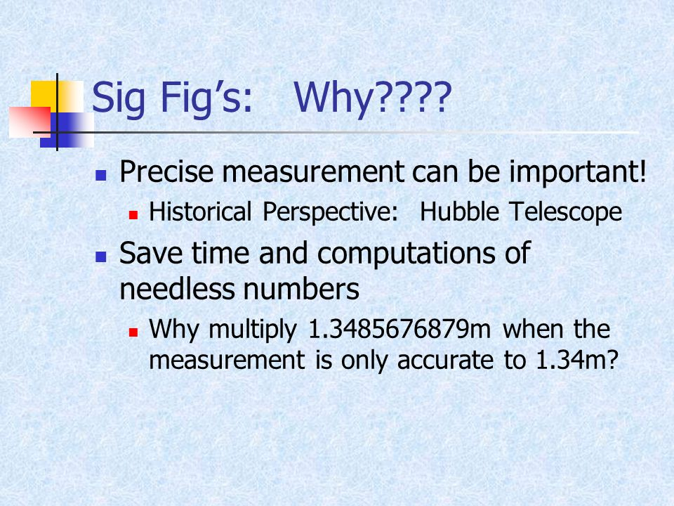 Sig Fig's: Why Precise measurement can be important!