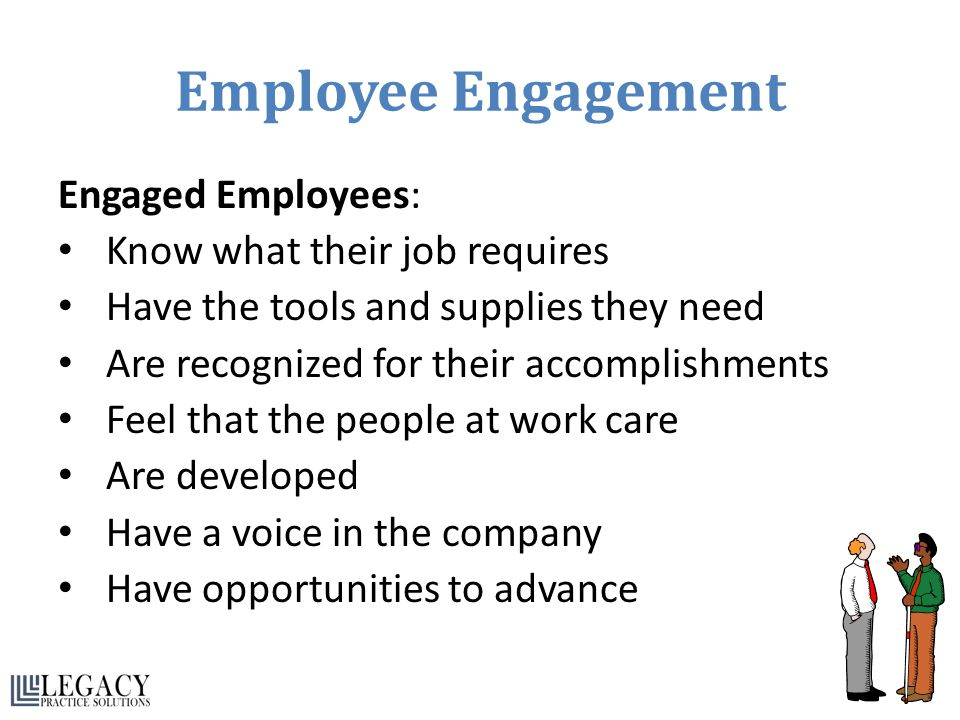 Employee Engagement Engaged Employees: Know what their job requires