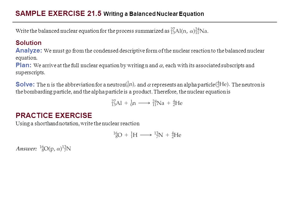 SAMPLE EXERCISE 21.5 Writing a Balanced Nuclear Equation