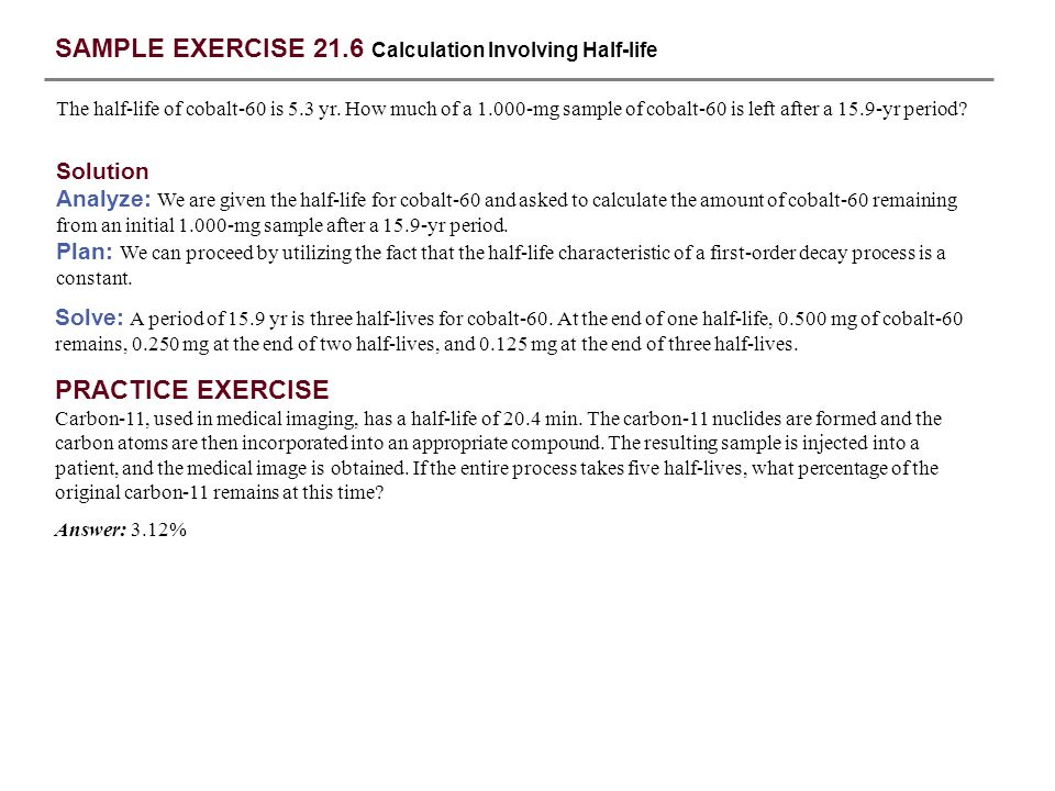 SAMPLE EXERCISE 21.6 Calculation Involving Half-life