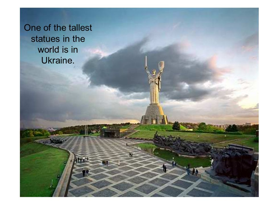 One of the tallest statues in the world is in Ukraine.