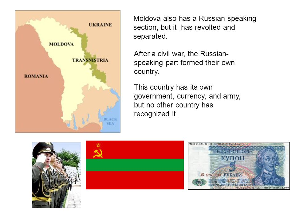 Moldova also has a Russian-speaking section, but it has revolted and separated.