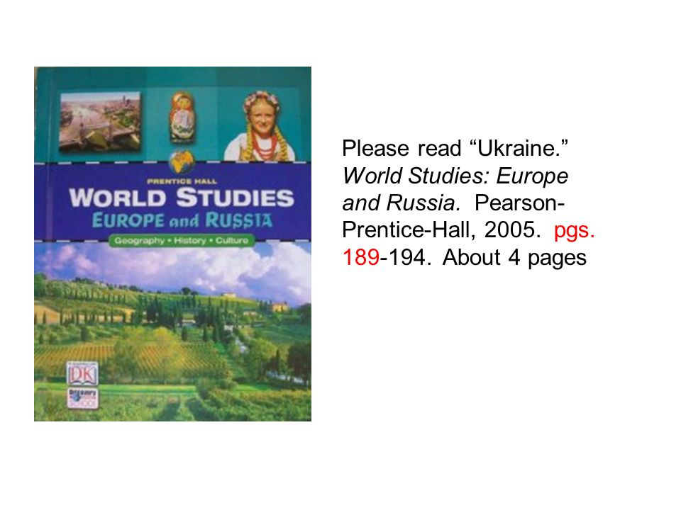 Please read Ukraine. World Studies: Europe and Russia