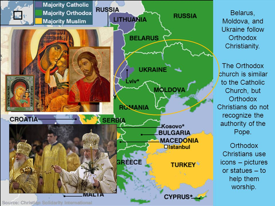 Belarus, Moldova, and Ukraine follow Orthodox Christianity.