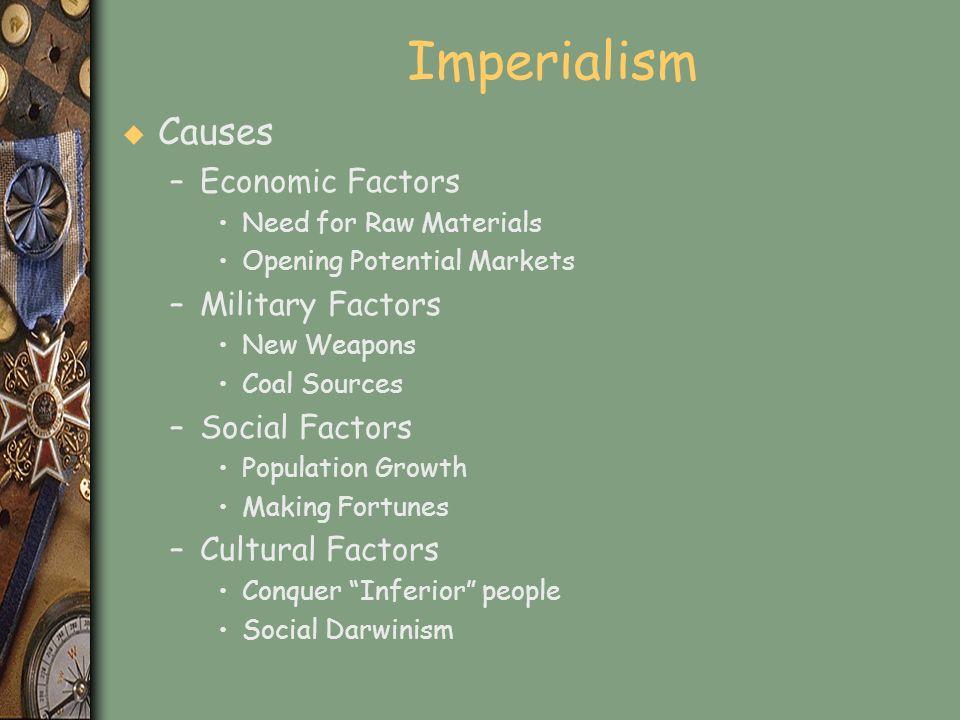 Imperialism Causes Economic Factors Military Factors Social Factors