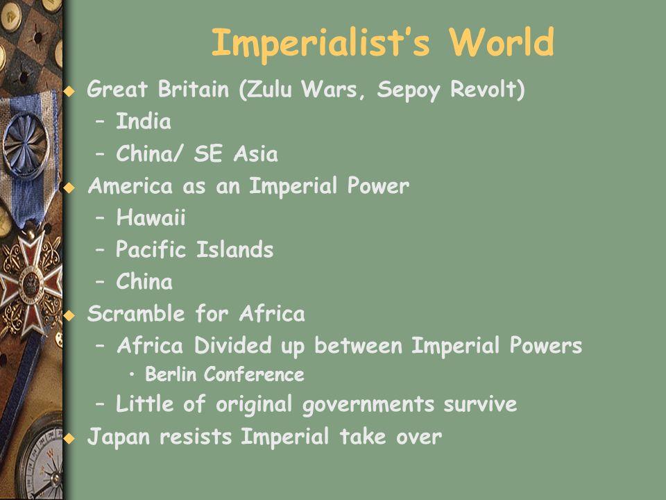 Imperialist's World Great Britain (Zulu Wars, Sepoy Revolt) India