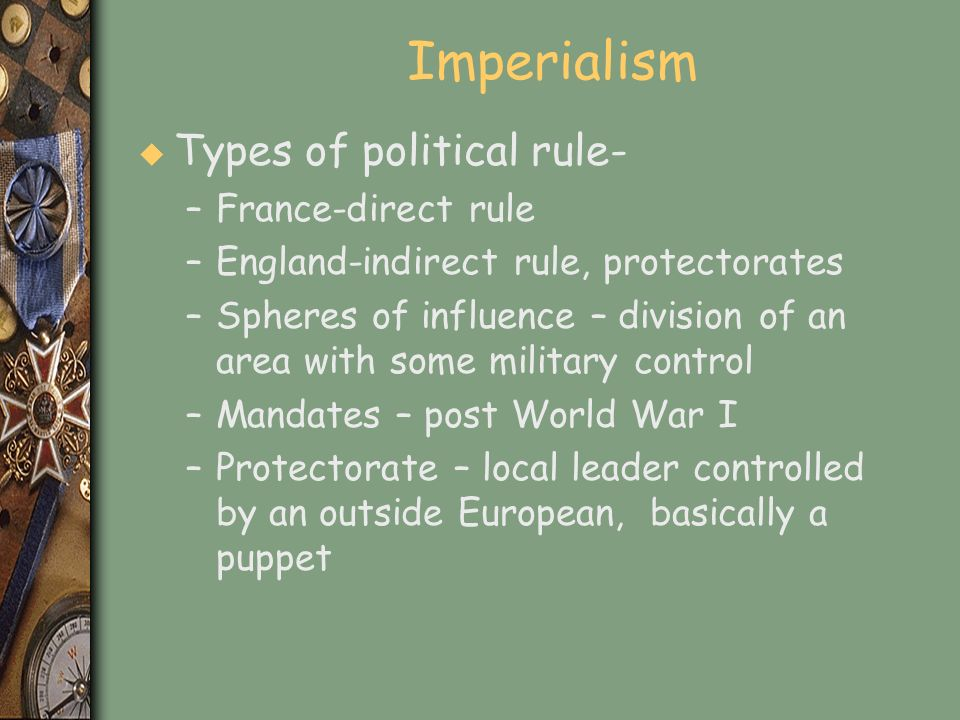Imperialism Types of political rule- France-direct rule