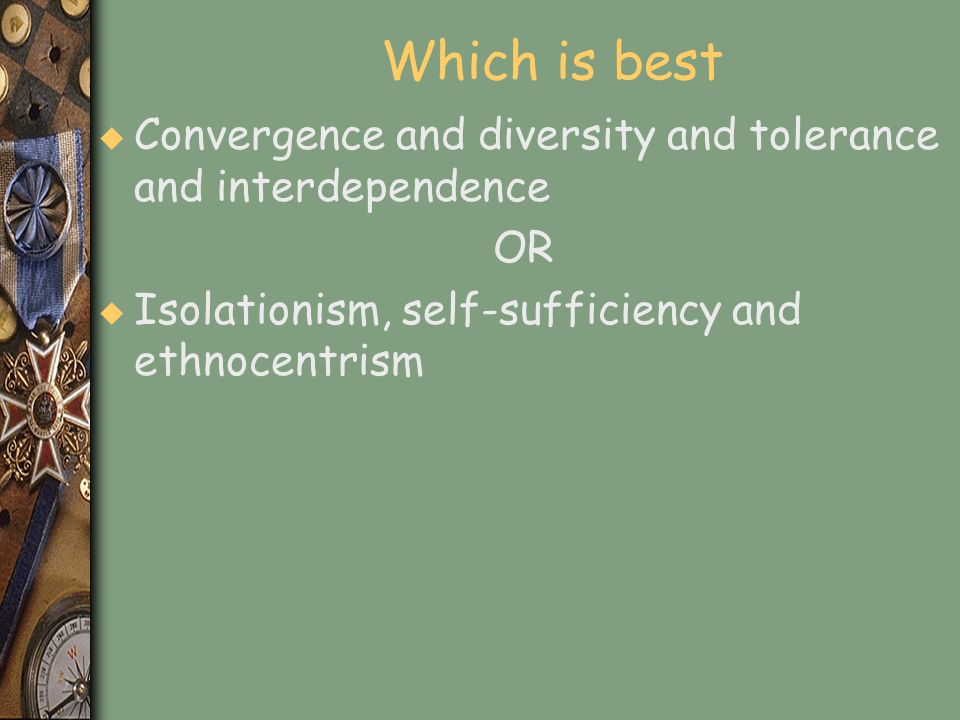 Which is best Convergence and diversity and tolerance and interdependence.