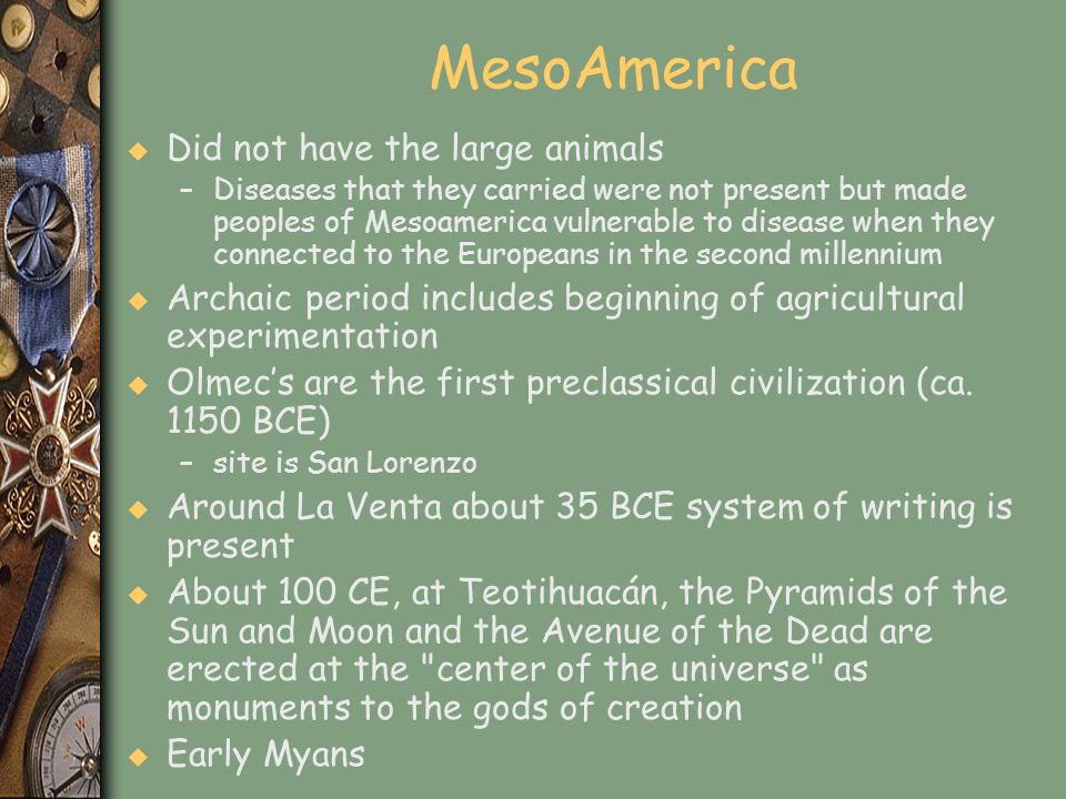 MesoAmerica Did not have the large animals