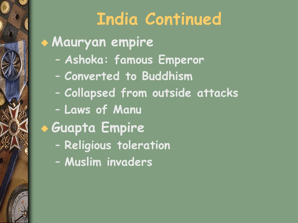 India Continued Mauryan empire Guapta Empire Ashoka: famous Emperor