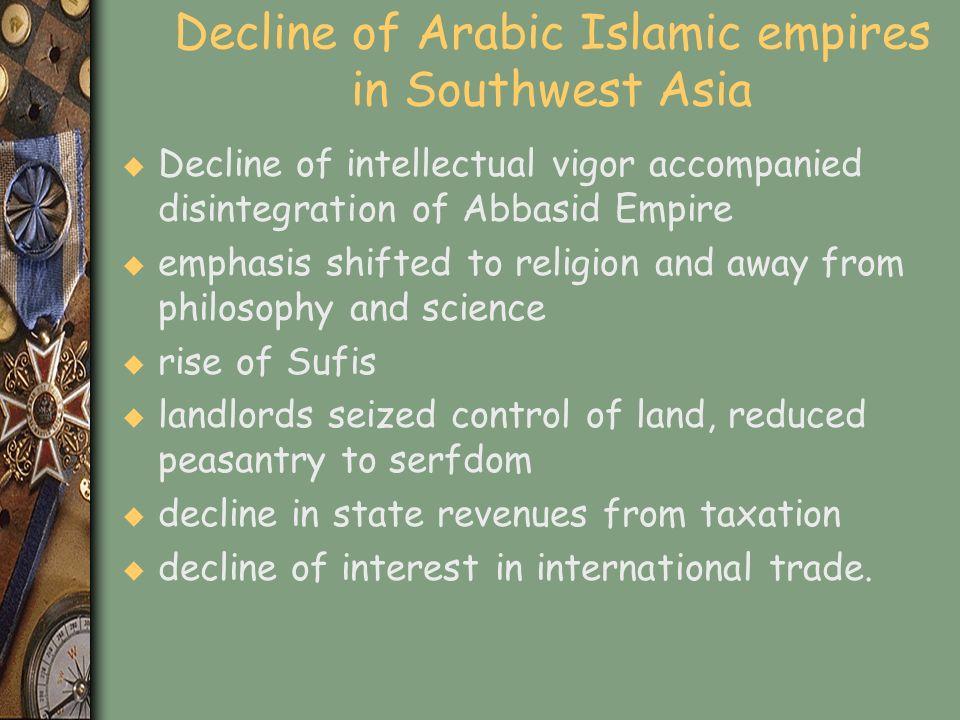 Decline of Arabic Islamic empires in Southwest Asia