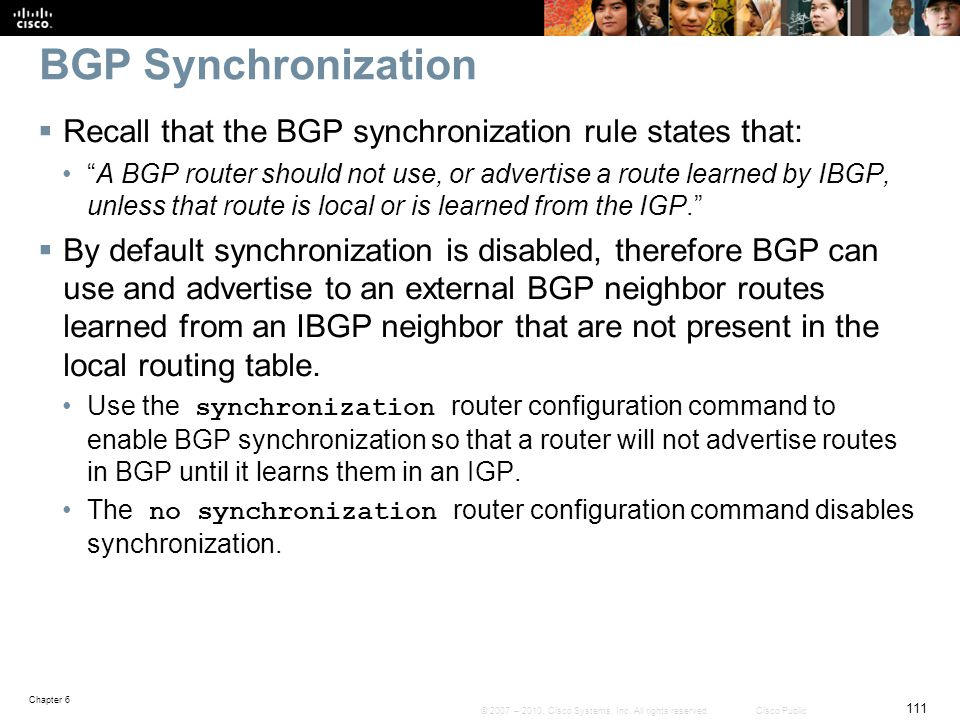 BGP Synchronization Recall that the BGP synchronization rule states that: