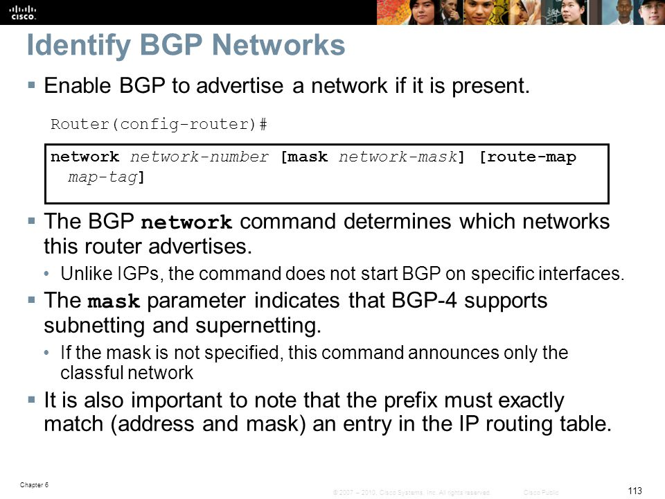 Identify BGP Networks Enable BGP to advertise a network if it is present. Router(config-router)#