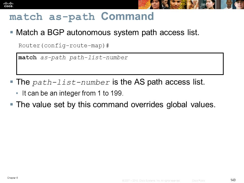 match as-path Command Match a BGP autonomous system path access list.