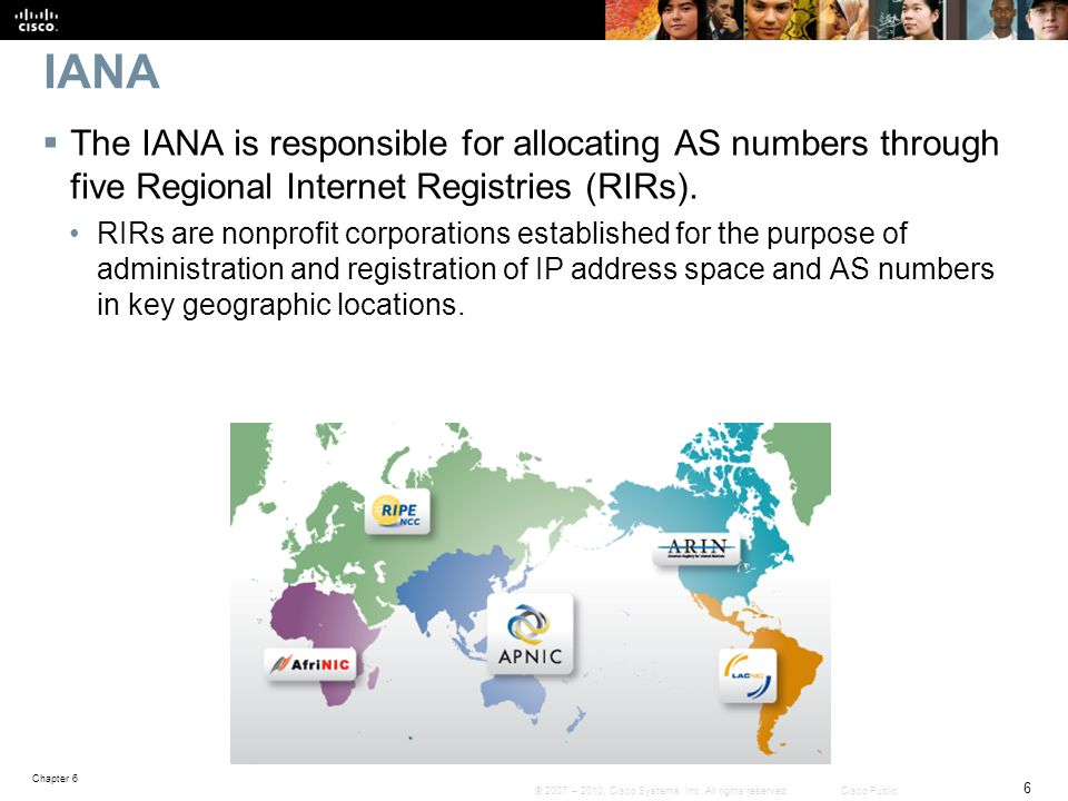 IANA The IANA is responsible for allocating AS numbers through five Regional Internet Registries (RIRs).