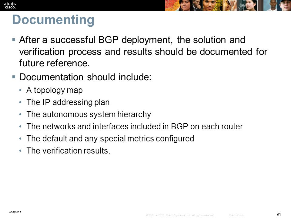 Documenting After a successful BGP deployment, the solution and verification process and results should be documented for future reference.