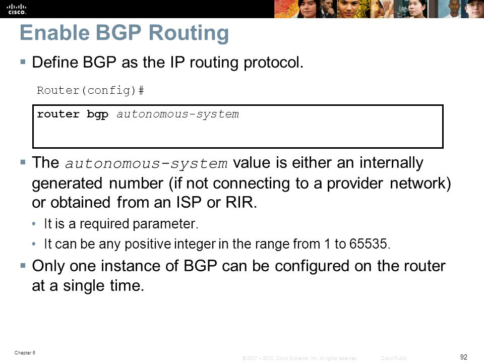 Enable BGP Routing Define BGP as the IP routing protocol.