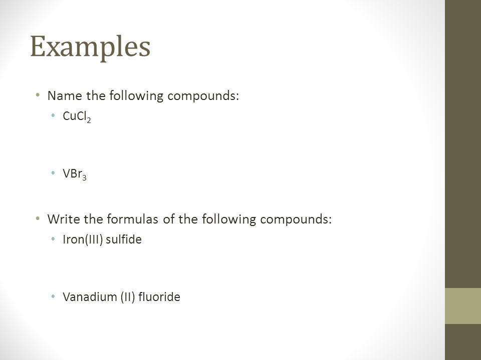 Examples Name the following compounds:
