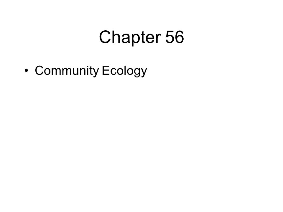 Chapter 56 Community Ecology