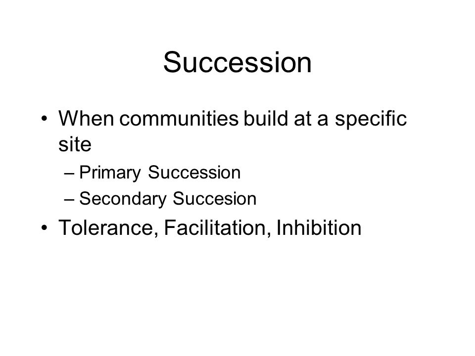 Succession When communities build at a specific site