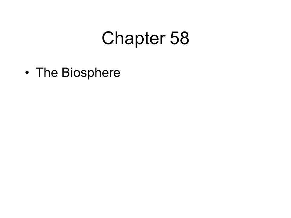 Chapter 58 The Biosphere