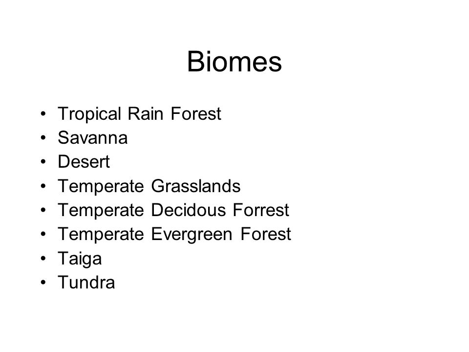 Biomes Tropical Rain Forest Savanna Desert Temperate Grasslands