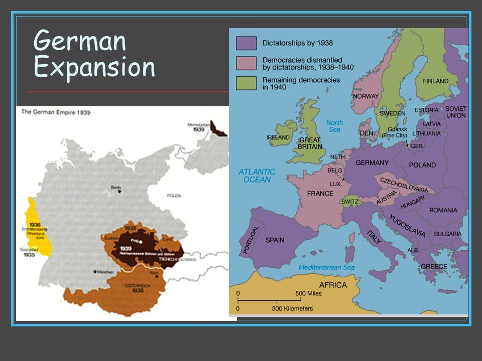 German Expansion First the Rhineland, then Sudetenland, Auschlus.