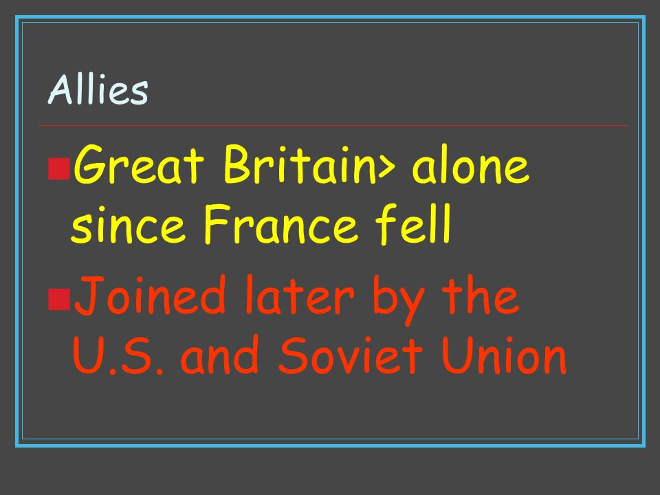 Great Britain> alone since France fell