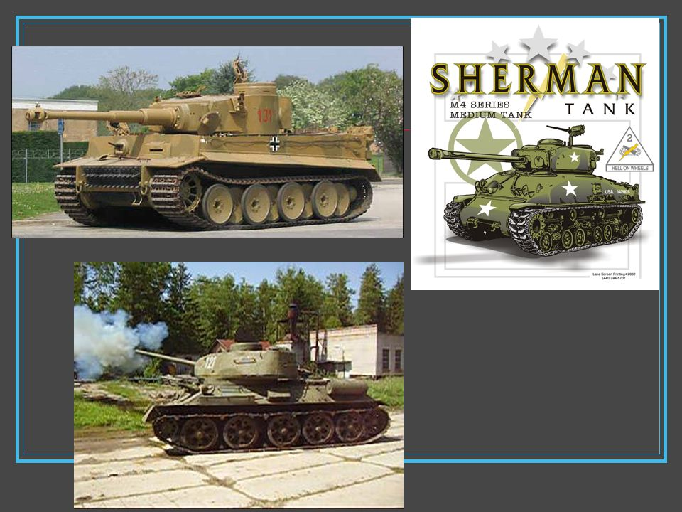 Tiger – Sherman – T 34
