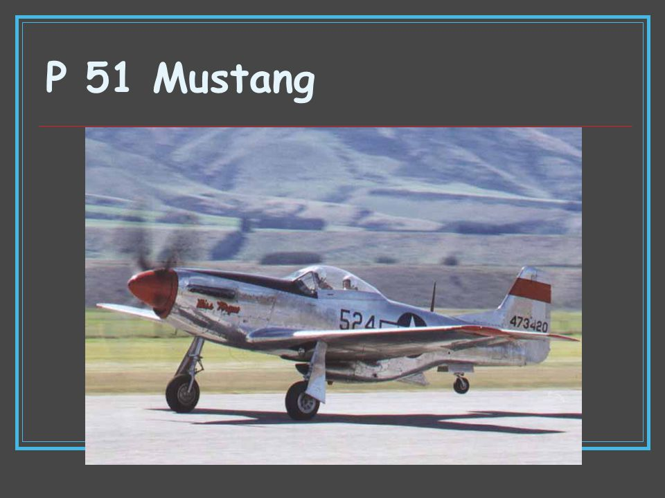 P 51 Mustang Type Fighter Manufacturer North American Aviation