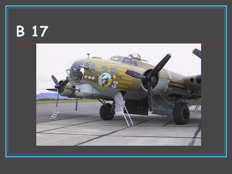 B 17 Type Strategic bomber Manufacturer Boeing