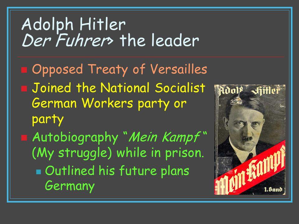 Adolph Hitler Der Fuhrer> the leader