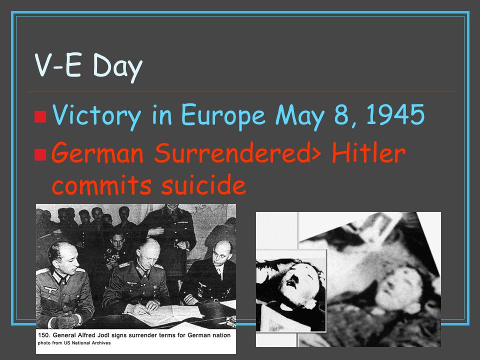 V-E Day Victory in Europe May 8, 1945