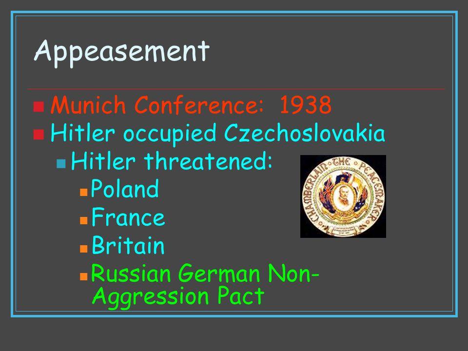 Appeasement Munich Conference: 1938 Hitler occupied Czechoslovakia