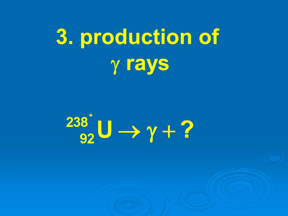 3. production of g rays