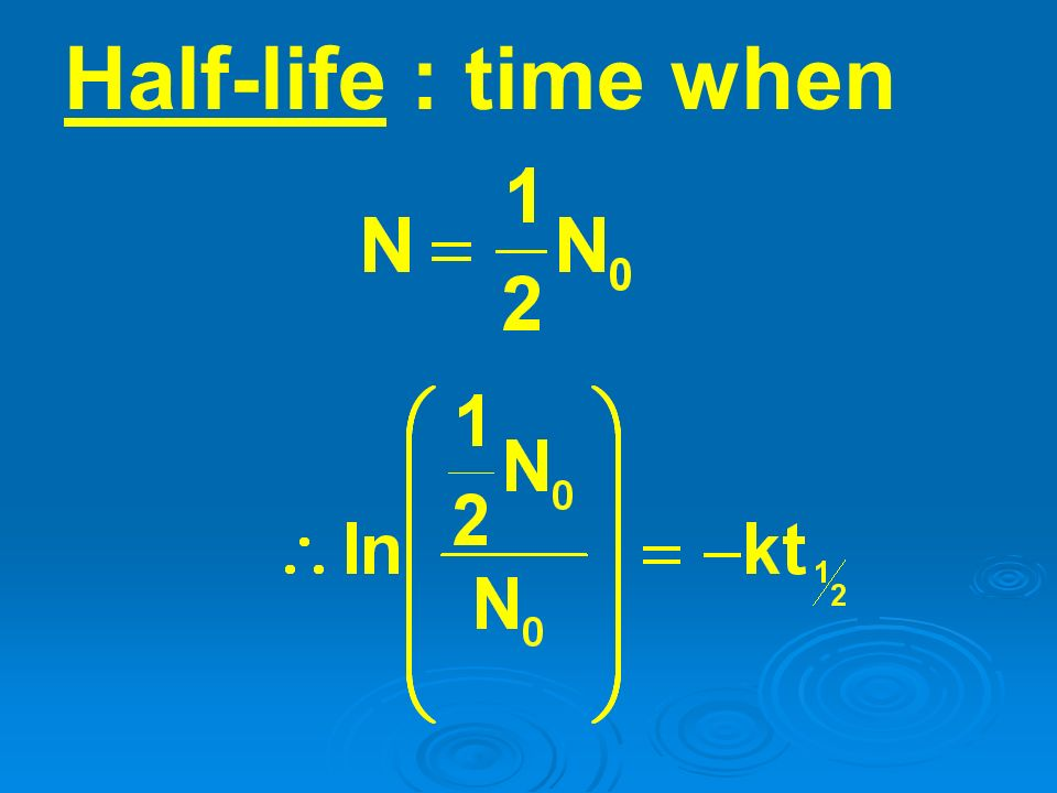 Half-life : time when