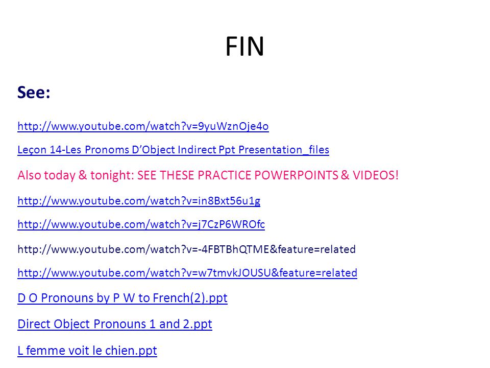 FIN See: http://www.youtube.com/watch v=9yuWznOje4o. Leçon 14-Les Pronoms D'Object Indirect Ppt Presentation_files.