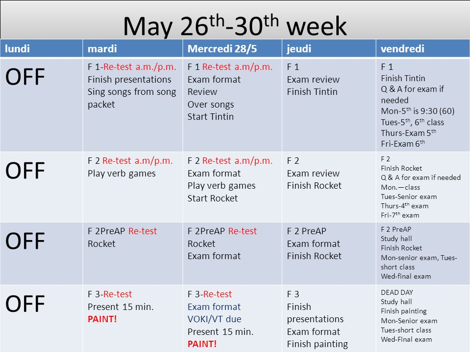 May 26th-30th week OFF lundi mardi Mercredi 28/5 jeudi vendredi