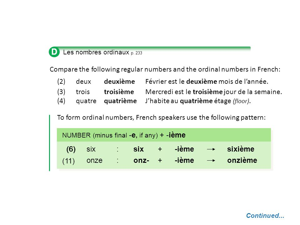D Les nombres ordinaux p. 233. Compare the following regular numbers and the ordinal numbers in French: