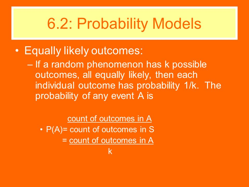 6.2: Probability Models Equally likely outcomes: