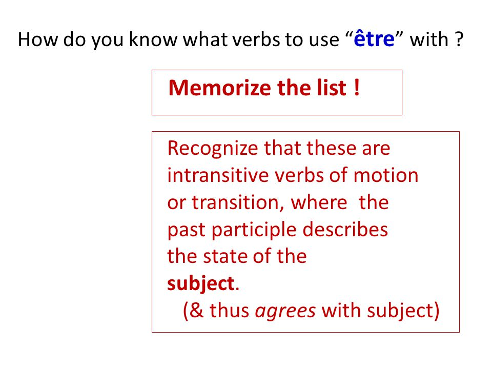 Memorize the list ! Recognize that these are